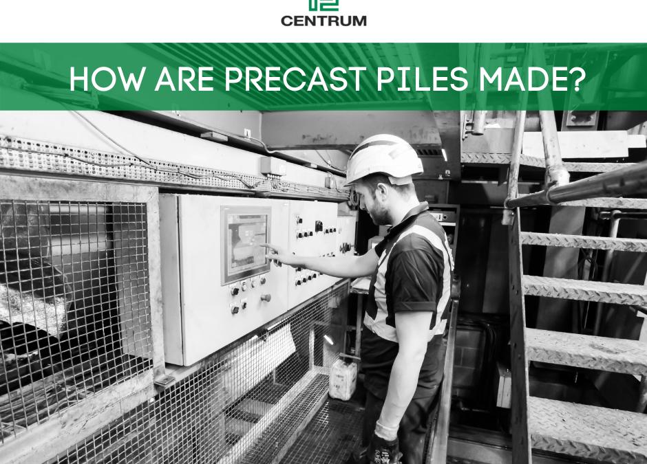 How are precast piles made?
