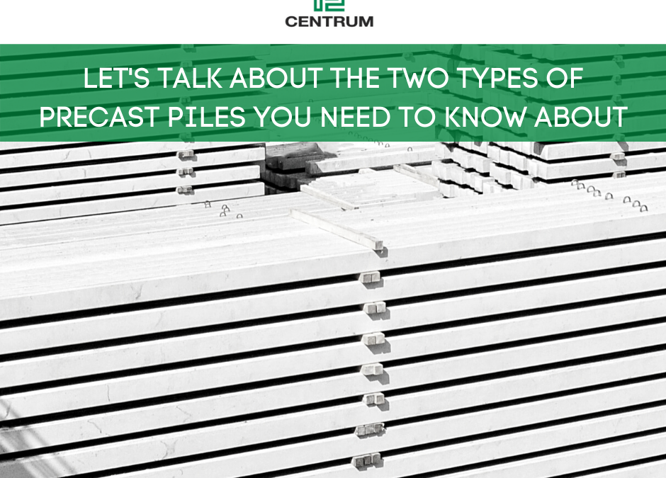Let's talk about the two types of precast piles…