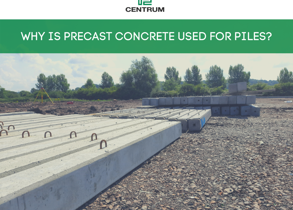 Why is precast concrete used for piles?